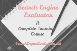 Search Engine Evaluator - A Complete Training course