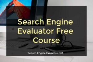 Search Engine Evaluator Free Course