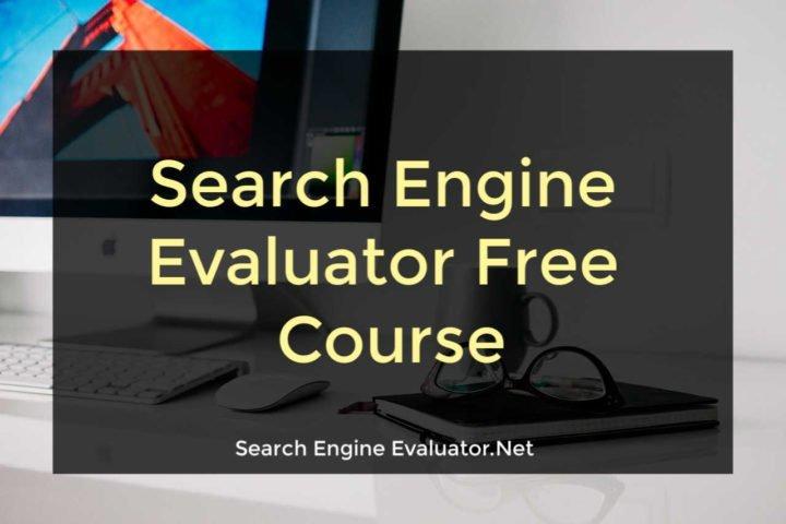 Search Engine Evaluator Free Course